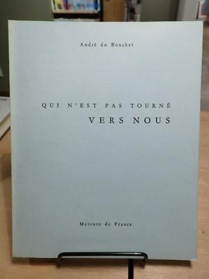 QUI N'EST PAS TOURNE VERS NOUS / ANDRE DU BOUCHET (アンドレ・デュ・ブーシェ)