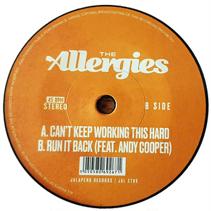 "【残りわずか/7""】The Allergies - Can't Keep Wirking This Hard / Run It Back"