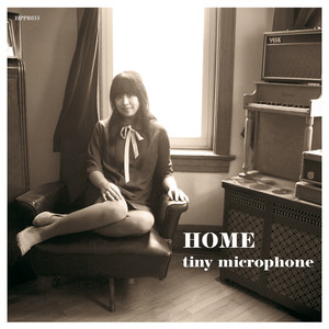 Tiny Microphone / HOME (HPPR033)