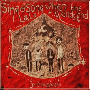 Sing A Song La, La,when The World'S end / JUNIOR BREATH