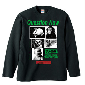 "WORLD PEACE""QUESTION""NOW【FULL COLOR LONG SLEEVE】"