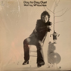 【LP】MURRAY McLAUCHLAN/Day To Day Dust
