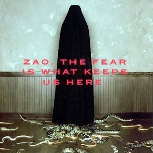 【USED】ZAO / THE FEAR IS WHAT KEEPS US HERE