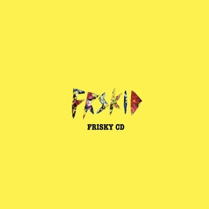 FRSKID / FRISKY CD
