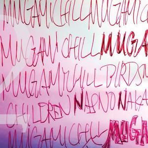 MUGAMICHILL - MUGAMICHILDREN2