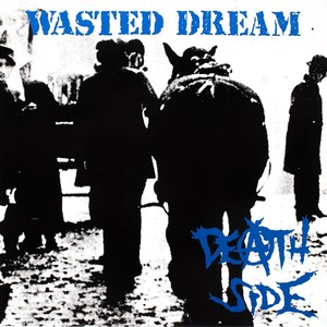 DEATHSIDEデスサイド/WASTED DREAM