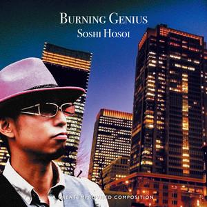 Burning Genius / Soshi Hosoi