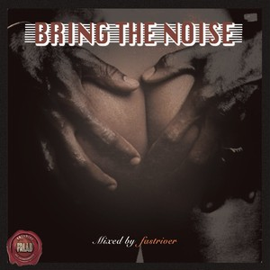 fastriver - BRING THE NOISE  [MIX CD-R]