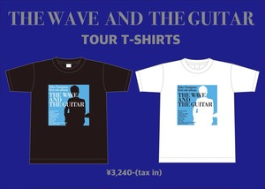 THE WAVE AND THE GUITAR / TOUR T-SHARTS