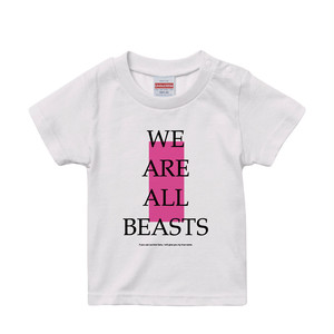 """We Are All Beasts"" KIDS T-Shirt / White × Black × Neon Pink"