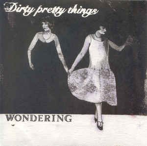Dirty Pretty Thing / wondering[中古7inch]