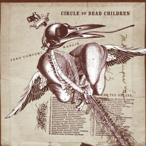 【USED】CIRCLE OF DEAD CHILDREN / ZERO COMFORT MARGIN