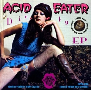 "ACID EATER ""DIRTY EP"""