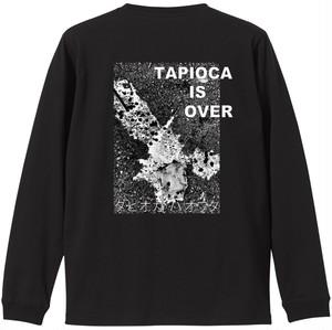 TAPIOCA IS OVER Long Sleeve T-shirt