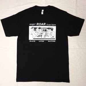 """""""anger ROAR from here""""BLM Tee(short sleeve)"""