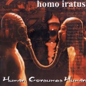 【USED】HOMO IRATUS / Human Consumes Human
