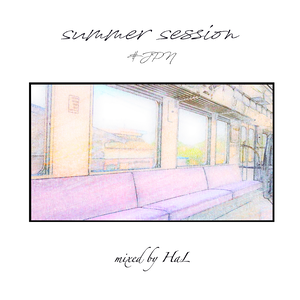【Download, Mixed】Summer Session #JPN - Mixed by HaL