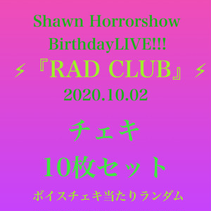【チェキ】Shawn Horrorshow BirthdayLIVE!!!⚡︎『RAD CLUB』⚡︎