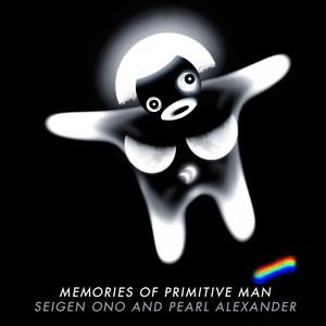 MEMORIES OF PRIMITIVE MAN