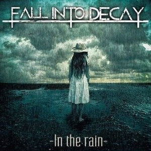 FALL INTO DECAY / In the rain