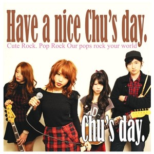 1st Album CD 「Have a nice Chu's day.」