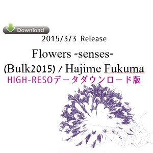 Flowers-senses-(Bulk2015) (High-Reso wav-file / size 640MB)