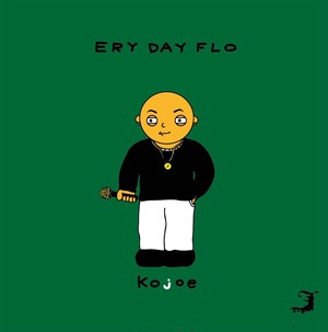 Kojoe Aaron-Choulai / Ery Day Flo / CD