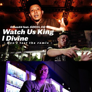"【予約/7""】Omen44 - Watch Us King I Divine -Don't Test The Remix- feat. GOCCI, CQ"