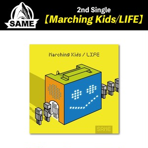 SAME 2nd Single 「Marching Kids/LIFT」