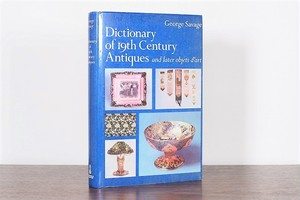 Dictionary of 19th Century Antiques and later objets d'art /display book