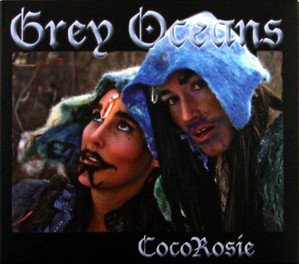 CocoRosie/Grey Oceans CD