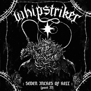 WHIPSTRIKER/SEVEN INCHES OF HELL