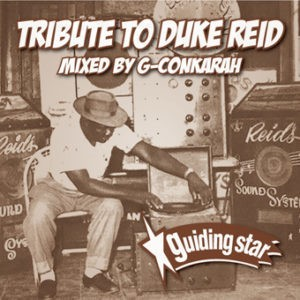 TRIBUTE TO DUKE REID Mixed by G-Conkarah