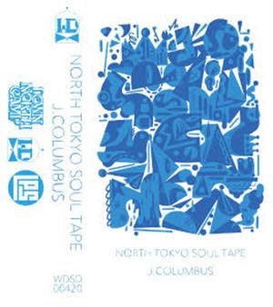 J.COLUMBUS / NORTH TOKYO SOUL TAPE (CASSETTE TAPE)