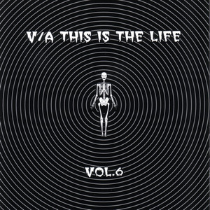 This Is The Life Vol. 6