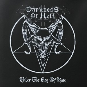 "Darkness of Hell ""Under the Flag of Hate"""