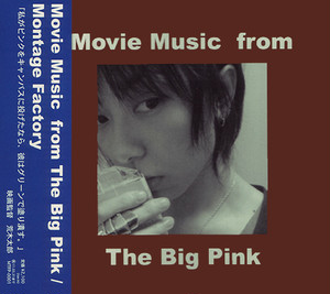 Movie Music from The Big Pink / Montage Factory