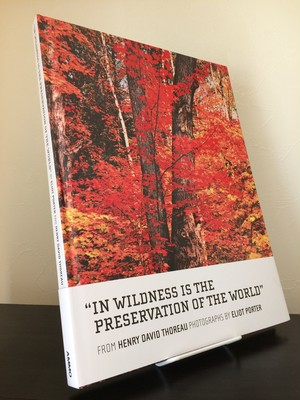 In Wildness Is the Preservation of the World / Eliot Porter / エリオット・ポーター / 写真集
