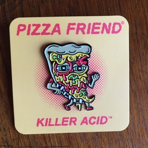 "KILLER ACID PINS ""PIZZA FRIEND"""