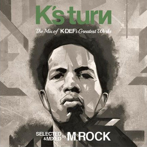 K's turn - The Mix of K-Def's Greatest Works - / Selected & Mixed by M_Rock