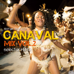 CANAVAL MIX vol.2 -Best Of Soca 2013 / Selector HEMO (MIX CD)