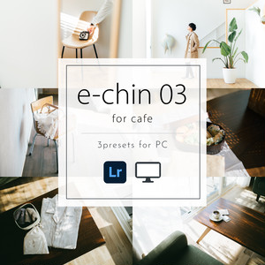 e-chin Presets 03 for Cafe【PC専用・スマホ不可】