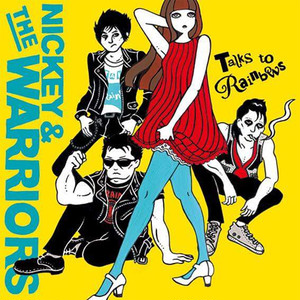 NICKEY & THE WARRIORS/TALKS TO RAINBOWS