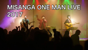 MISANGA ONE MAN LIVE 2017前売チケット