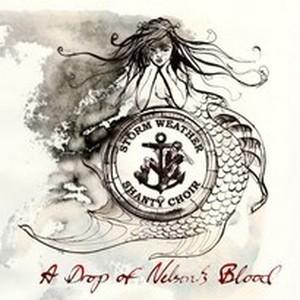 ネルソンの血の雫 A Drop of Nelson's Blood /ストーム・ウェザー・シャンティ・クワイア STORM WEATHER SHANTY CHOIR