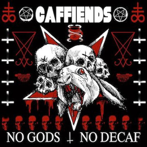 caffiends / no gods no decaf cd