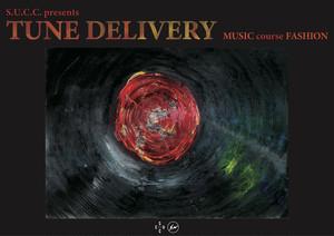 TUNE DELIVERY ~ MUSIC course FASHION ~