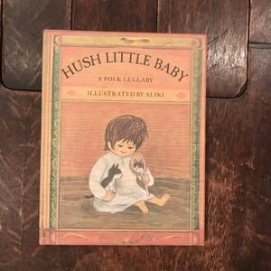 HUSH LITTLE BABY / Aliki Brandenberg(アリキ・ブランデンベルグ)絵