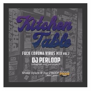 "DJ PERLOOP - Kitchen Table ""FUCK CORONA VIRUS MIX VOL.2"" (MIX CD)"