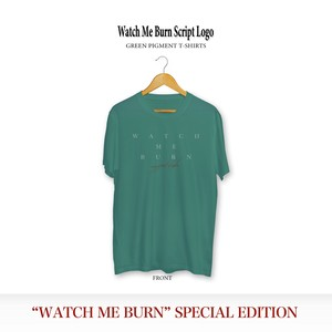 Watch Me Burn Script Logo T-shirts / Pigment Green